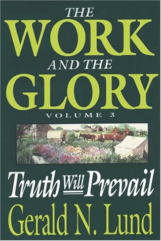 Truth Will Prevail by Gerald N. Lund