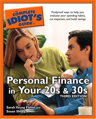 The Complete Idiot's Guide to Personal Finance in your 20'sand 30's