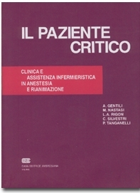 Il paziente critico: Clinica e assistenza infermieristica in anestesia e rianimazione