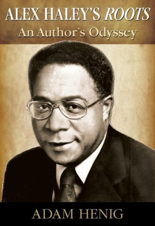 Alex Haley's Roots: An Author's Odyssey