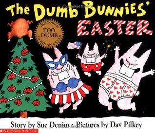 The Dumb Bunnies' Easter (The Dumb Bunnies, #2)