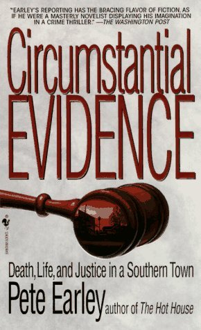 Circumstantial evidence: death, life, and justice in a southern town by Pete Earley