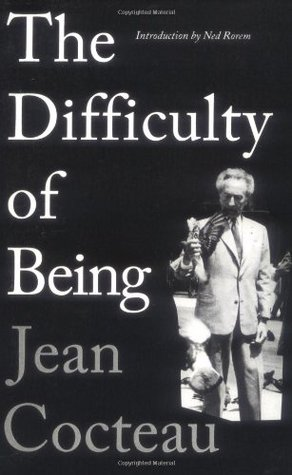 The Difficulty of Being by Jean Cocteau