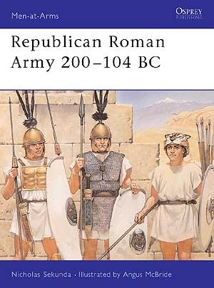 Republican Roman Army 200–104 BC (Osprey Men-at-Arms #291)