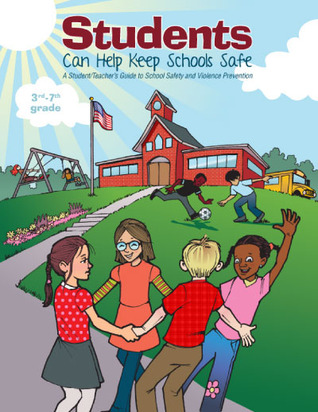 Students Can Help Keep Schools Safe: A Student/Teacher Guide to School Safety and Violence Prevention