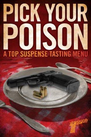Pick Your Poison - A Top Suspense Tasting Menu