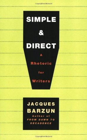 Simple and Direct: A Rhetoric for Writers