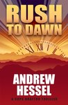 Rush to Dawn (The Cups Drayton Series)