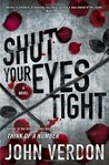Shut Your Eyes Tight (Dave Gurney, #2)