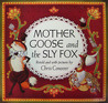 Mother Goose and the Sly Fox: Retold and with Pictures
