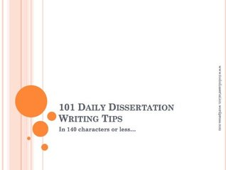 101 Daily Dissertation Writing Tips