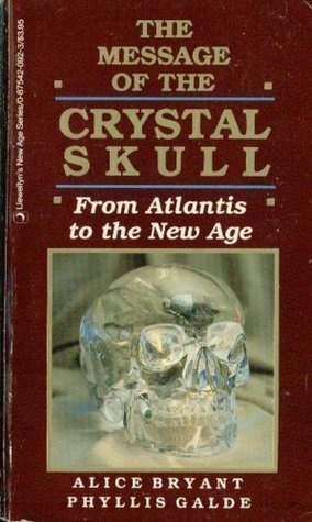 The Message of the Crystal Skull: From Atlantis to the New Age (Llewellyn's New Age Series)
