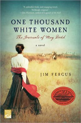 One Thousand White Women: The Journals of May Dodd(One Thousand White Women 1)