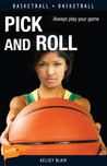 Pick and Roll by Kelsey Blair