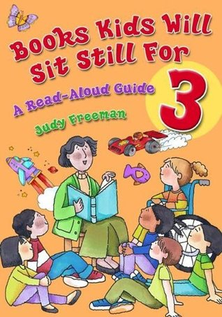 Books Kids Will Sit Still For 3: A Read-Aloud Guide (Children's and Young Adult Literature Reference) (v. 3)