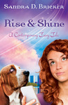 Rise and Shine by Sandra D. Bricker
