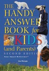The Handy Answer Book for Kids (and Parents) (2nd Ed.)