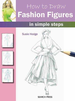 How to Draw Fashion Figures: in simple steps