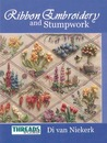 The Threads & Crafts Book of Ribbon Embroidery and Stumpwork by Di Van Niekerk