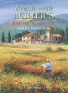 Brush with Acrylics by Harrison, Terry ( Author ) ON Oct-01-2004, Paperback