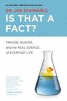 Is That a Fact? by Joe Schwarcz
