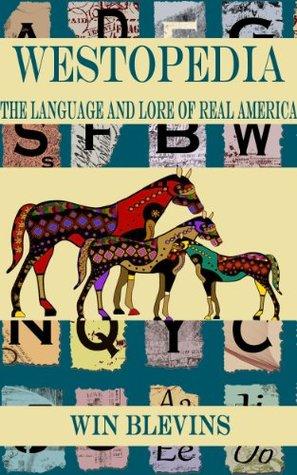 Westopedia: The Language and Lore of Real America por Win Blevins - ePUB iBook PDF