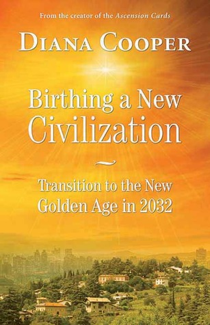 Birthing A New Civilization: Transition to the New Golden Age in 2032
