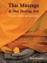 Thai Massage  Thai Healing Arts: Practice, Culture and Spirituality