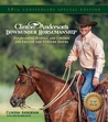 Clinton Anderson's Downunder Horsemanship: Establishing Respect and Control for English and Western Riders