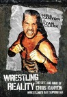 Wrestling Reality by Chris Kanyon