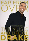 Far from Over: The Music and Life of Drake, The Unofficial Story
