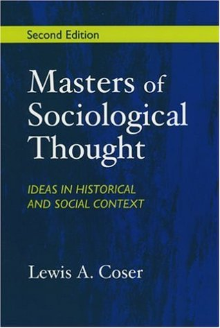 Masters of Sociological Thought: Ideas in Historical and Social Context