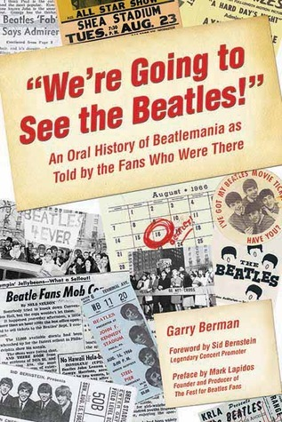 """""""We're Going to See the Beatles!"""": An Oral History of Beatlemania as Told by the Fans Who Were There"""