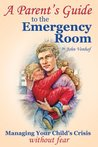Parent's Guide to the Emergency Room