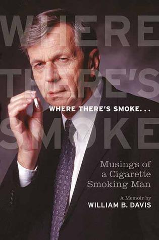 Where There's Smoke... by William B. Davis
