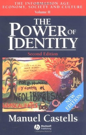 Ebook The Power of Identity: The Information Age: Economy, Society and Culture, Volume II by Manuel Castells DOC!