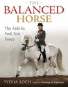 The Balanced Horse: The Aids by Feel, Not Force