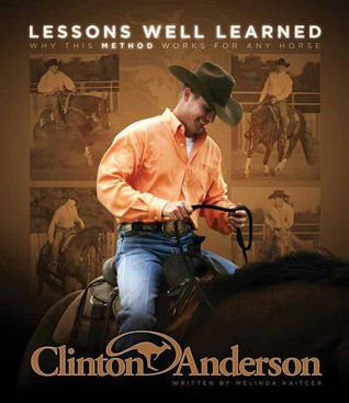 clinton-anderson-lessons-well-learned-why-my-method-works-for-any-horse
