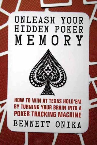 Unleash Your Hidden Poker Memory by Bennett Onika