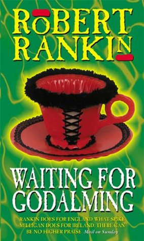 Waiting for Godalming by Robert Rankin