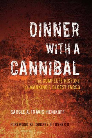 Dinner with a Cannibal by Carole A. Travis-Henikoff
