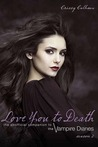 Love You to Death Season 2: The Unofficial Companion to The Vampire Diaries