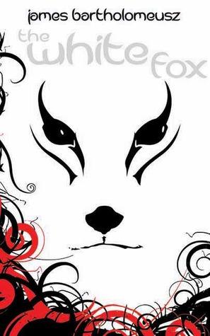 The white fox by James Bartholomeusz