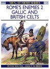 Rome's Enemies (2): Gallic and British Celts (Men-at-Arms 158)