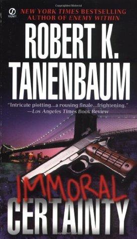 Immoral Certainty by Robert K. Tanenbaum