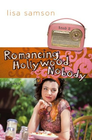 Ebook Romancing Hollywood Nobody by Lisa Samson TXT!