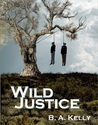 Wild Justice by B.A. Kelly