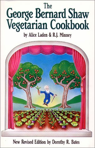 George Bernard Shaw Vegetarian Cookbook by Alice Laden
