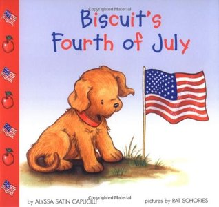 Biscuit's Fourth of July by Alyssa Satin Capucilli