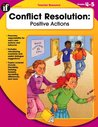 Conflict Resolution, Grades 4 - 5: Positive Actions